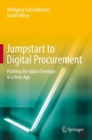 Jumpstart to Digital Procurement : Pushing the Value Envelope  in a New Age - eBook