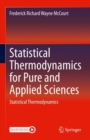 Statistical Thermodynamics for Pure and Applied Sciences : Statistical Thermodynamics - eBook