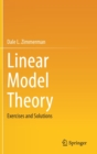 Linear Model Theory : Exercises and Solutions - Book