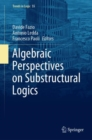 Algebraic Perspectives on Substructural Logics - eBook