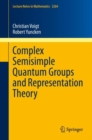 Complex Semisimple Quantum Groups and Representation Theory - eBook