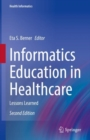 Informatics Education in Healthcare : Lessons Learned - eBook