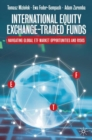 International Equity Exchange-Traded Funds : Navigating Global ETF Market Opportunities and Risks - Book