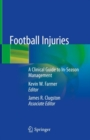 Football Injuries : A Clinical Guide to In-Season Management - eBook