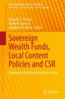 Sovereign Wealth Funds, Local Content Policies and CSR : Developments in the Extractives Sector - eBook