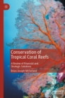 Conservation of Tropical Coral Reefs : A Review of Financial and Strategic Solutions - eBook