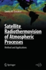 Satellite Radiothermovision of Atmospheric Processes : Method and Applications - eBook