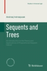 Sequents and Trees : An Introduction to the Theory and Applications of Propositional Sequent Calculi - eBook