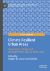 Climate Resilient Urban Areas : Governance, design and development in coastal delta cities - eBook