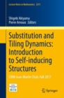 Substitution and Tiling Dynamics: Introduction to Self-inducing Structures : CIRM Jean-Morlet Chair, Fall 2017 - eBook