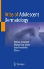 Atlas of Adolescent Dermatology - eBook