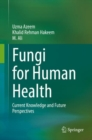 Fungi for Human Health : Current Knowledge and Future Perspectives - eBook
