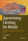 Agromining: Farming for Metals : Extracting Unconventional Resources Using Plants - eBook
