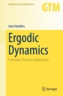 Ergodic Dynamics : From Basic Theory to Applications - Book