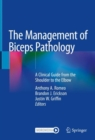 The Management of Biceps Pathology : A Clinical Guide from the Shoulder to the Elbow - eBook