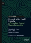 Deconstructing Health Inequity : A Perceptual Control Theory Perspective - eBook