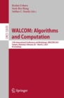WALCOM: Algorithms and Computation : 15th International Conference and Workshops, WALCOM 2021, Yangon, Myanmar, February 28 - March 2, 2021, Proceedings - eBook