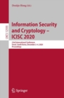 Information Security and Cryptology -  ICISC 2020 : 23rd International Conference, Seoul, South Korea, December 2-4, 2020, Proceedings - eBook