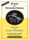 The Art of Cuban Percussion / El Arte de la Percusion Cubana - eBook