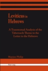 Leviticus in Hebrews : A Transtextual Analysis of the Tabernacle Theme in the Letter to the Hebrews - Book