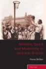Women, Sport and Modernity in Interwar Britain - Book