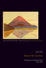 "Beyond ""The Great Wave"" : The Japanese Landscape Print, 1727-1960 - Book"