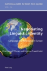 Negotiating Linguistic Identity : Language and Belonging in Europe - Book
