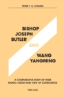 Bishop Joseph Butler and Wang Yangming : A Comparative Study of Their Moral Vision and View of Conscience - Book