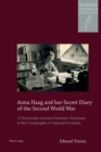 Anna Haag and her Secret Diary of the Second World War : A Democratic German Feminist's Response to the Catastrophe of National Socialism - Book