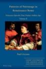 Patterns of Patronage in Renaissance Rome : Francesco Sperulo: Poet, Prelate, Soldier, Spy - Volume II - Book