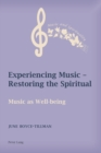 Experiencing Music - Restoring the Spiritual : Music as Well-being - Book