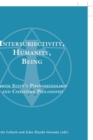 Intersubjectivity, Humanity, Being : Edith Stein's Phenomenology and Christian Philosophy - Book
