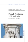 French Feminisms 1975 and After : New Readings, New Texts - Book