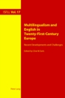 Multilingualism and English in Twenty-First-Century Europe : Recent Developments and Challenges - Book