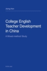 College English Teacher Development in China : A Mixed-method study - eBook