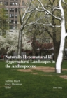 Naturally Hypernatural III: Hypernatural Landscapes in the Anthropocene - Book