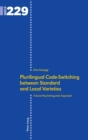 Plurilingual Code-Switching between Standard and Local Varieties : A Socio-Psycholinguistic Approach - Book