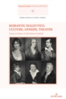 Romantic Dialectics: Culture, Gender, Theater : Essays in Honor of Lilla Maria Crisafulli - eBook