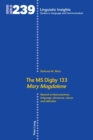 "The MS Digby 133 ""Mary Magdalene"" : Beyond scribal practices: language, discourse, values and attitudes - Book"
