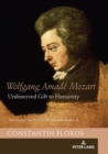 Wolfgang Amade Mozart : Undeserved Gift to Humanity - eBook