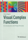Visual Complex Functions : An Introduction with Phase Portraits - Book