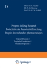 Progress in Drug Research / Fortschritte der Arzneimittelforschung / Progres des recherches pharmaceutiques : Tropical Diseases I / Tropische Krankheiten I / Maladies tropicales I - eBook