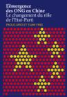 L'emergence des ONG en Chine : Le changement du role de l'Etat-Parti - eBook