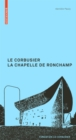Le Corbusier. La Chapelle de Ronchamp - eBook