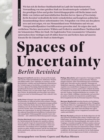 Spaces of Uncertainty - Berlin revisited : Potenziale urbaner Nischen - eBook