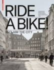 Ride a Bike! : Reclaim the City - Book