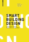Smart Building Design : Conception, Planning, Realization, and Operation - Book