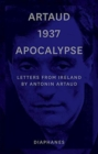 Artaud 1937 Apocalypse - Letters from Ireland. 14 August to 21 September 1937 - Book