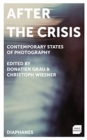 After the Crisis - Contemporary States of Photography - Book