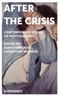 After the Crisis : Contemporary States of Photography - eBook